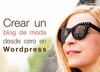 Como crear un blog de moda en Wordpress desde cero