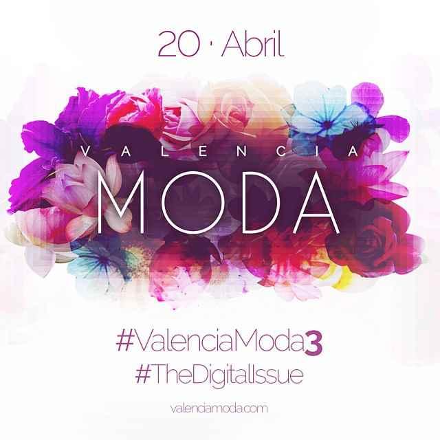 SAVE THE DATE 20•4•15 #ValenciaModa3 #TheDigitallssue